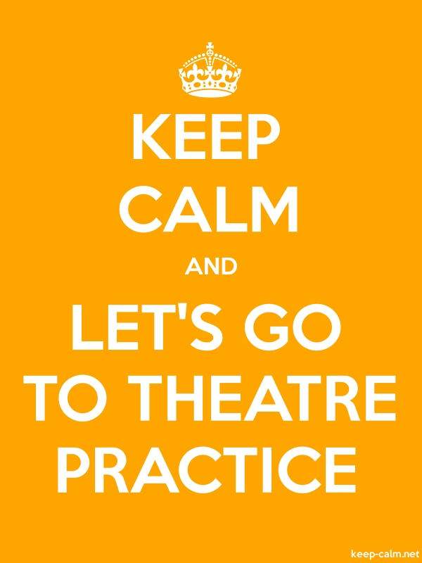 KEEP CALM AND LET'S GO TO THEATRE PRACTICE - white/orange - Default (600x800)