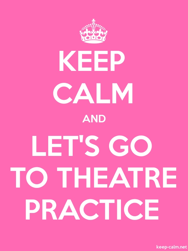 KEEP CALM AND LET'S GO TO THEATRE PRACTICE - white/pink - Default (600x800)