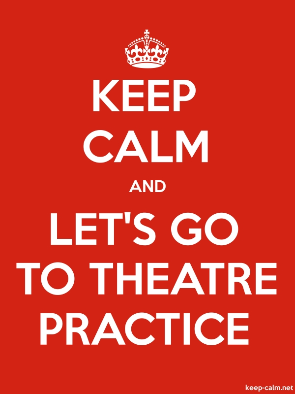 KEEP CALM AND LET'S GO TO THEATRE PRACTICE - white/red - Default (600x800)