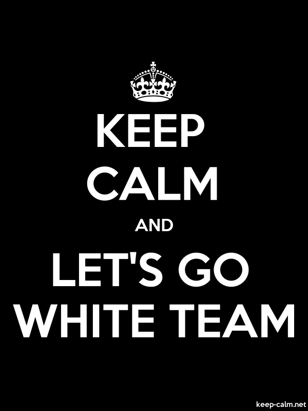 KEEP CALM AND LET'S GO WHITE TEAM - white/black - Default (600x800)
