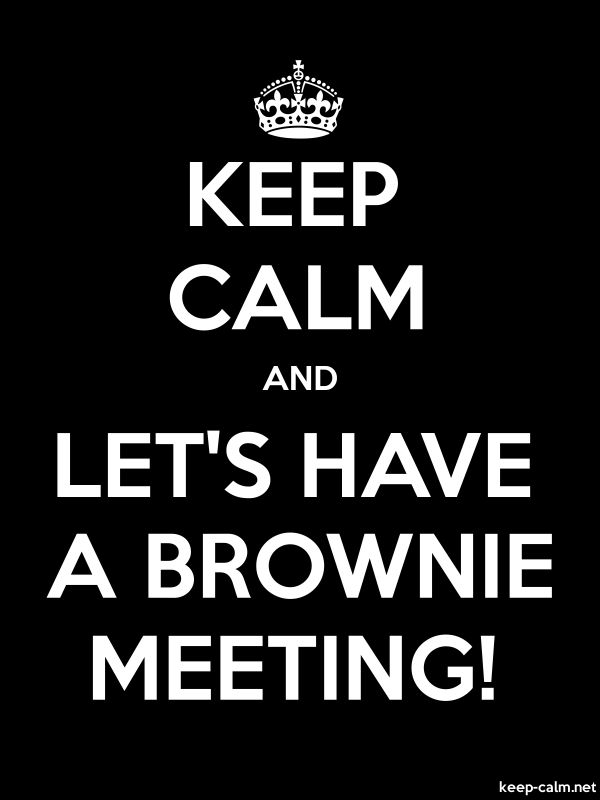 KEEP CALM AND LET'S HAVE A BROWNIE MEETING! - white/black - Default (600x800)