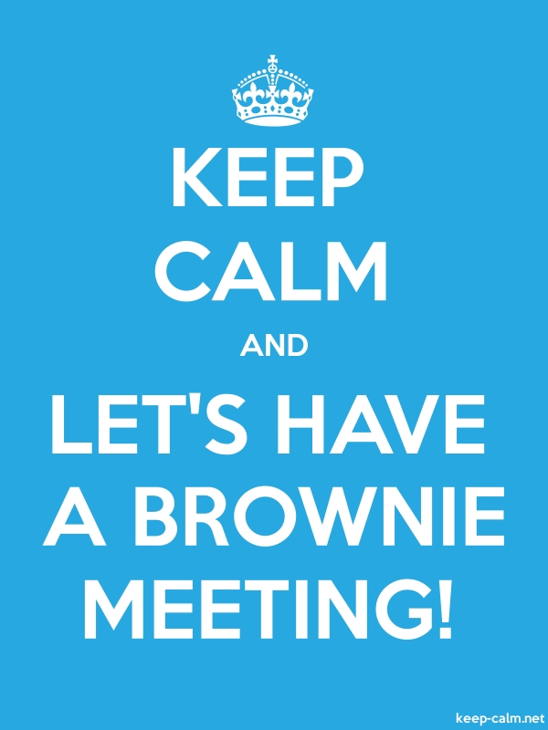 KEEP CALM AND LET'S HAVE A BROWNIE MEETING! - white/blue - Default (600x800)