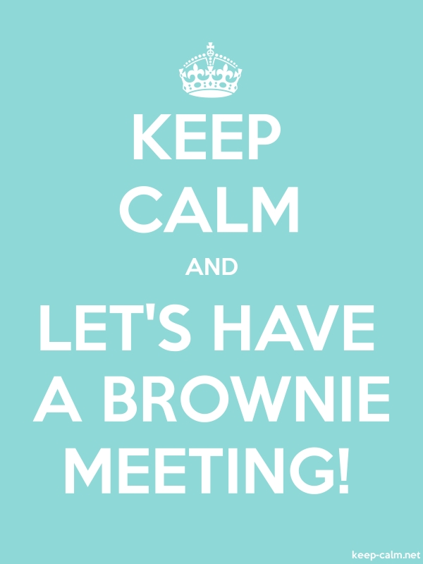 KEEP CALM AND LET'S HAVE A BROWNIE MEETING! - white/lightblue - Default (600x800)