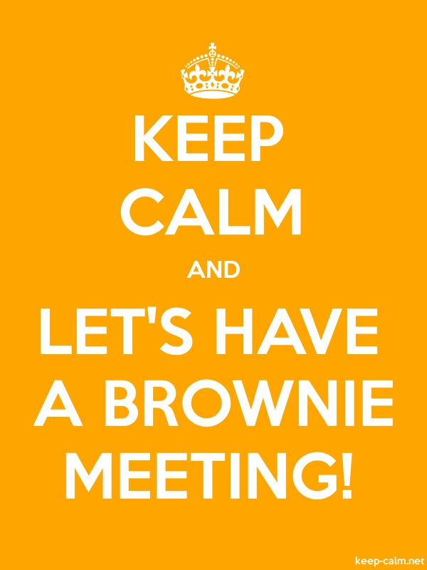 KEEP CALM AND LET'S HAVE A BROWNIE MEETING! - white/orange - Default (600x800)