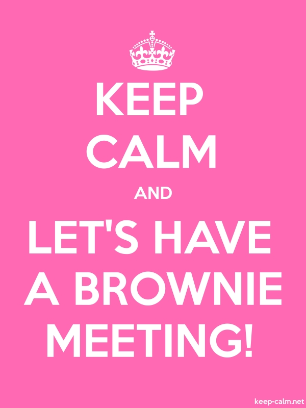 KEEP CALM AND LET'S HAVE A BROWNIE MEETING! - white/pink - Default (600x800)
