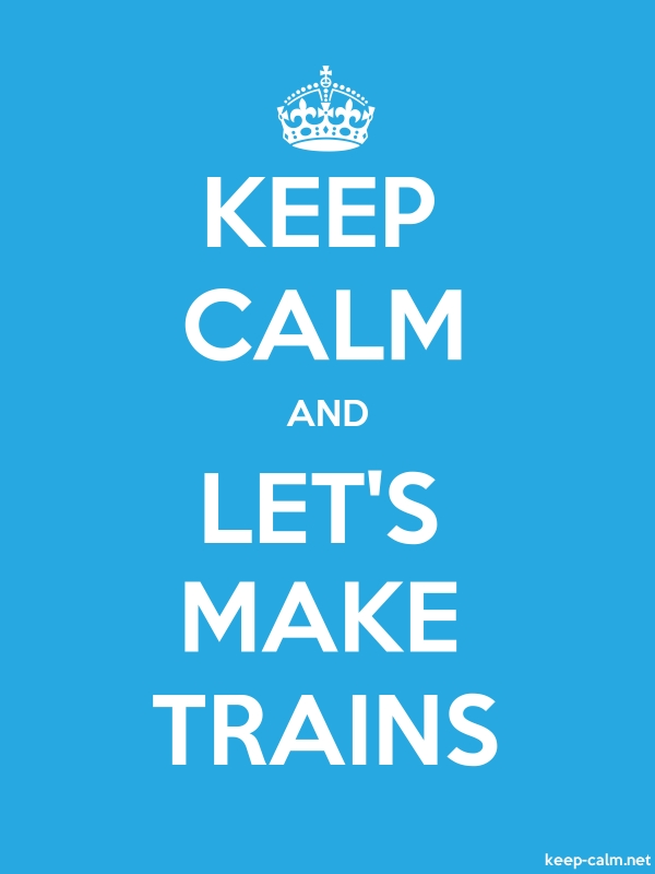 KEEP CALM AND LET'S MAKE TRAINS - white/blue - Default (600x800)
