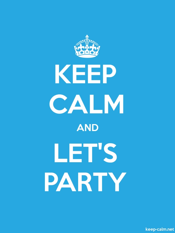 KEEP CALM AND LET'S PARTY - white/blue - Default (600x800)
