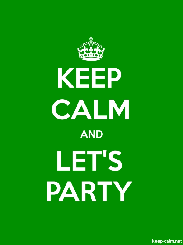 KEEP CALM AND LET'S PARTY - white/green - Default (600x800)