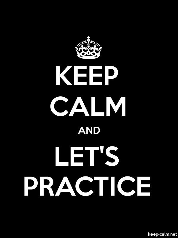 KEEP CALM AND LET'S PRACTICE - white/black - Default (600x800)
