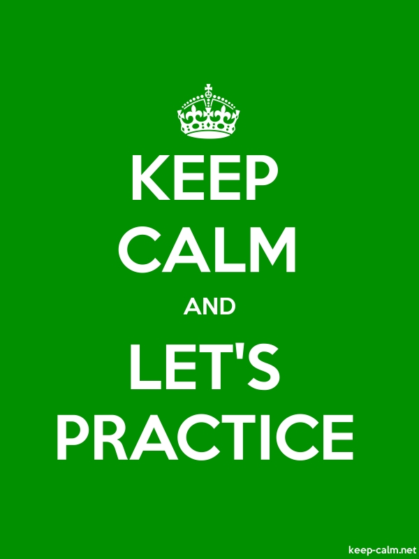 KEEP CALM AND LET'S PRACTICE - white/green - Default (600x800)