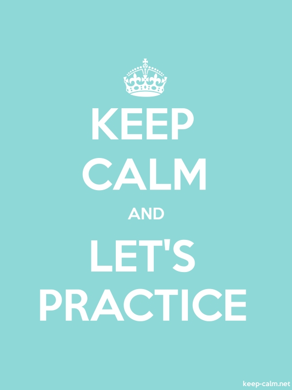 KEEP CALM AND LET'S PRACTICE - white/lightblue - Default (600x800)