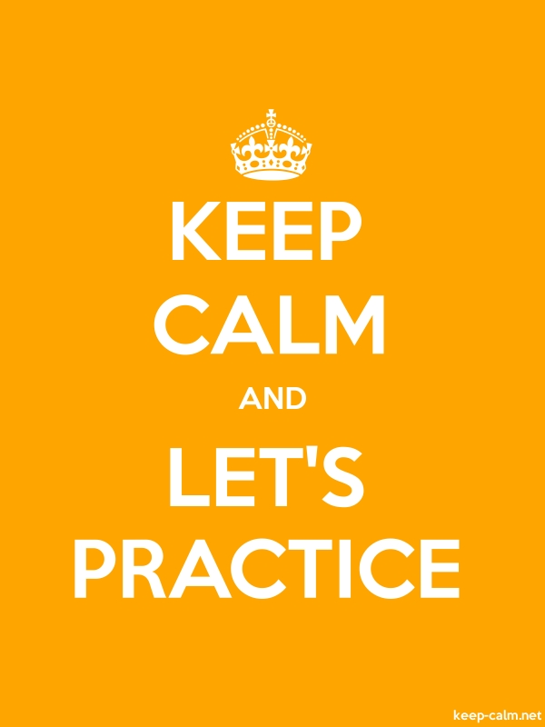 KEEP CALM AND LET'S PRACTICE - white/orange - Default (600x800)