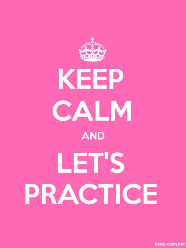 KEEP CALM AND LET'S PRACTICE - white/pink - Default (600x800)
