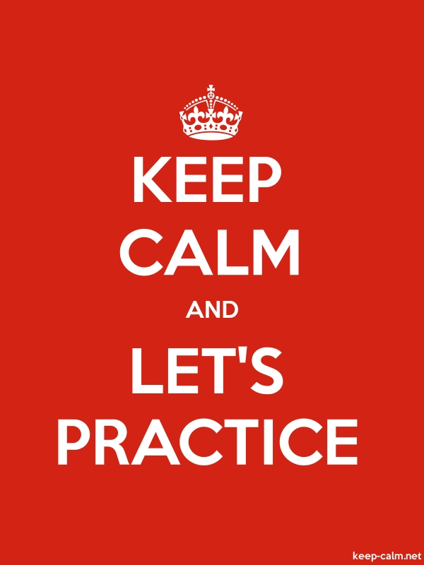 KEEP CALM AND LET'S PRACTICE - white/red - Default (600x800)