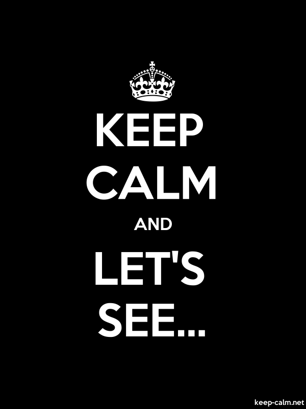 KEEP CALM AND LET'S SEE... - white/black - Default (600x800)