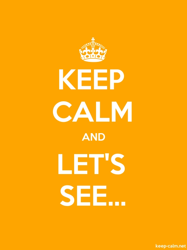 KEEP CALM AND LET'S SEE... - white/orange - Default (600x800)