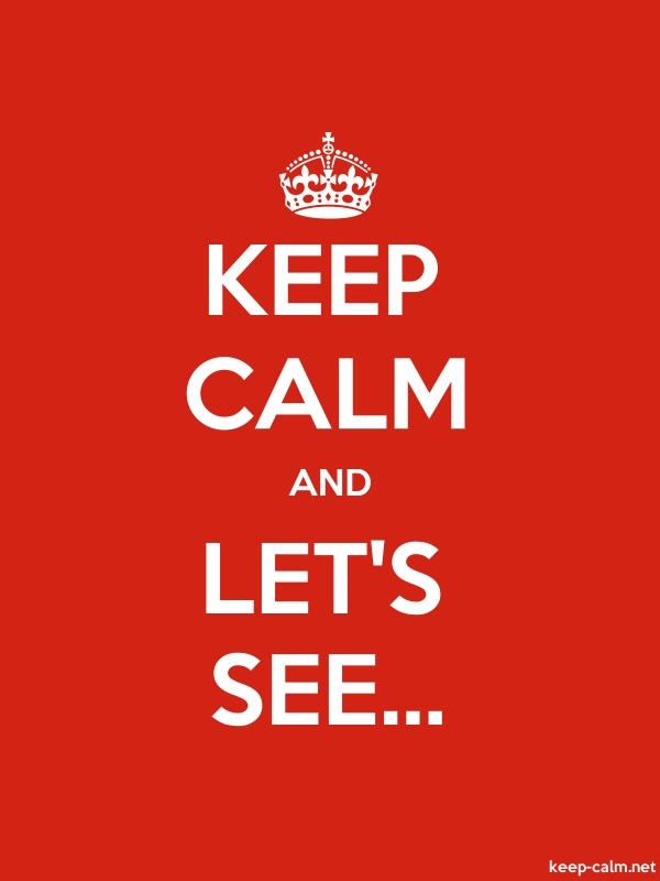 KEEP CALM AND LET'S SEE... - white/red - Default (600x800)