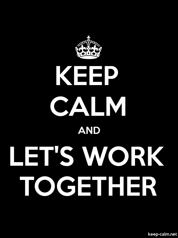 KEEP CALM AND LET'S WORK TOGETHER - white/black - Default (600x800)
