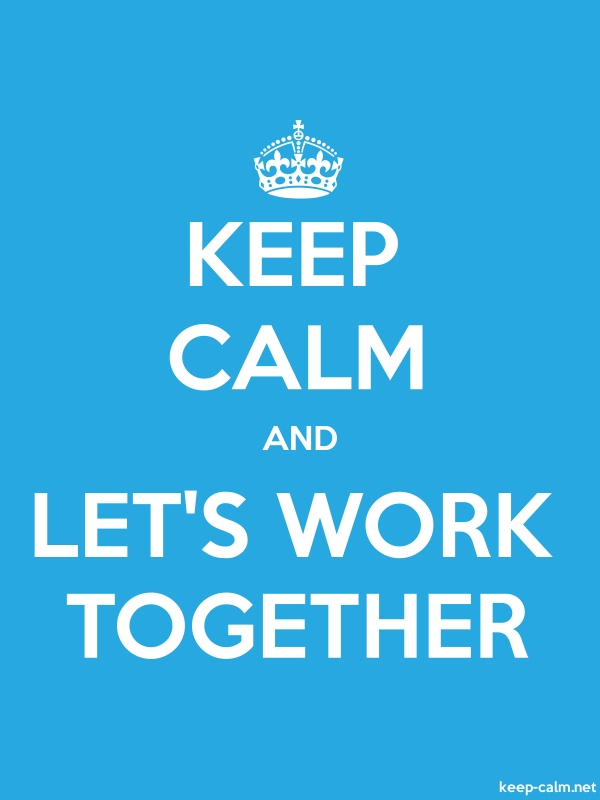 KEEP CALM AND LET'S WORK TOGETHER - white/blue - Default (600x800)