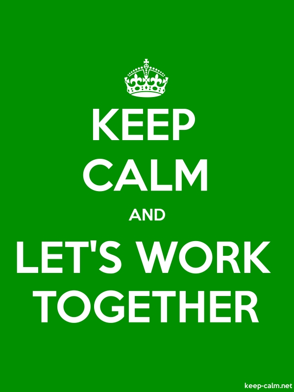 KEEP CALM AND LET'S WORK TOGETHER - white/green - Default (600x800)