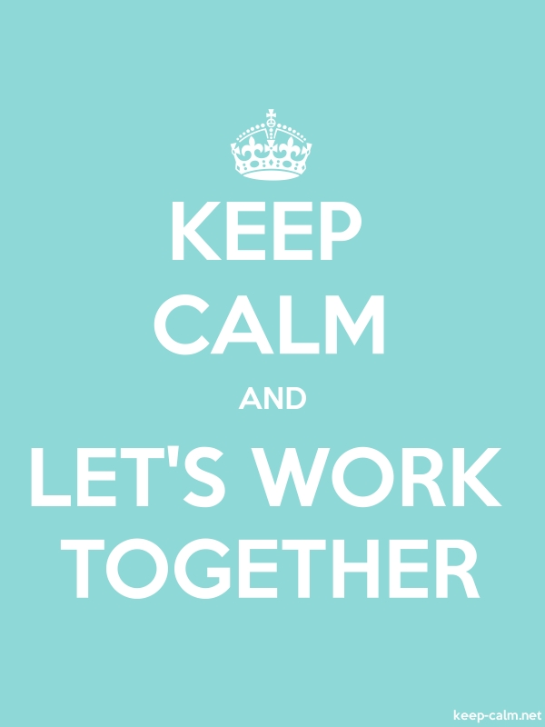 KEEP CALM AND LET'S WORK TOGETHER - white/lightblue - Default (600x800)
