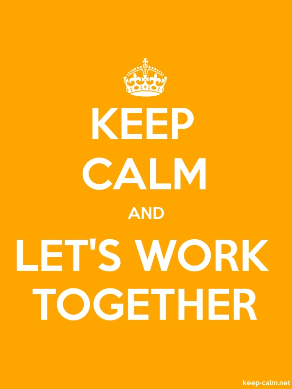 KEEP CALM AND LET'S WORK TOGETHER - white/orange - Default (600x800)