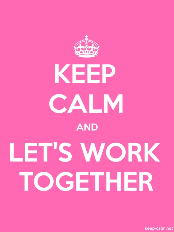 KEEP CALM AND LET'S WORK TOGETHER - white/pink - Default (600x800)