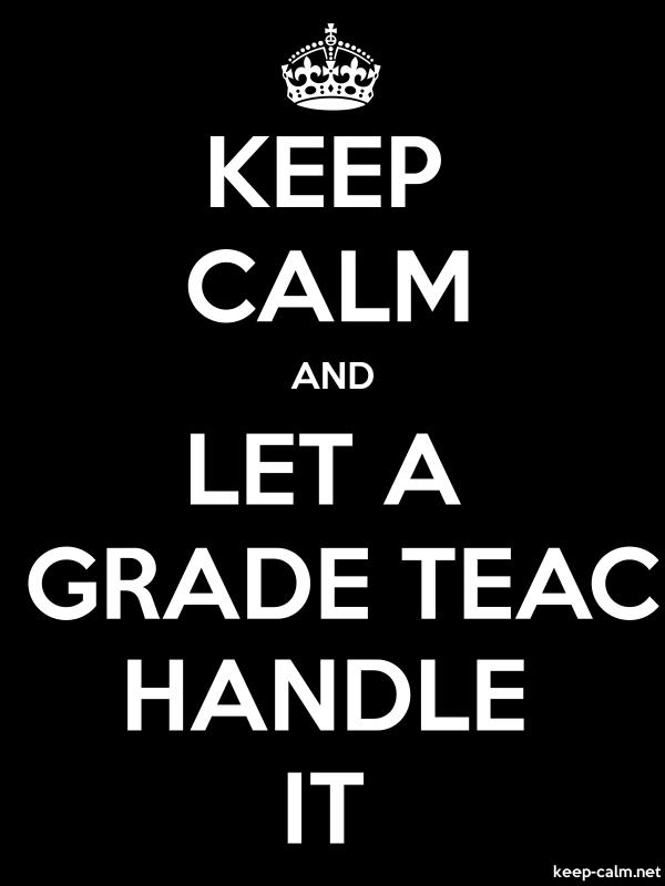 KEEP CALM AND LET A 4TH GRADE TEACHER HANDLE IT - white/black - Default (600x800)