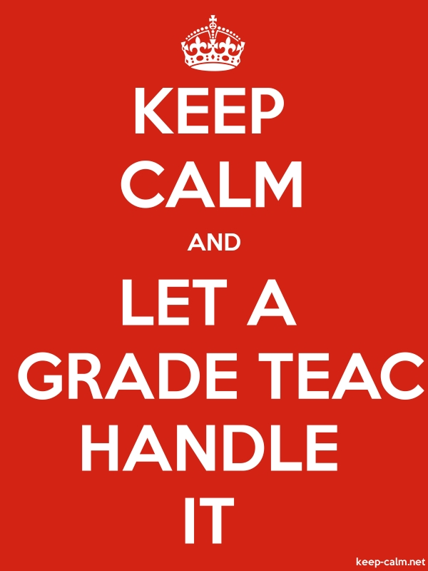 KEEP CALM AND LET A 4TH GRADE TEACHER HANDLE IT - white/red - Default (600x800)