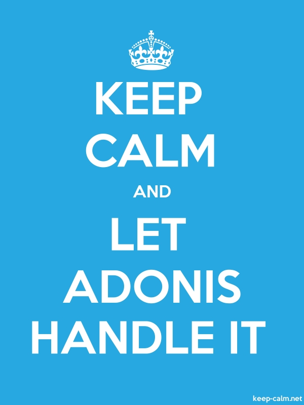 KEEP CALM AND LET ADONIS HANDLE IT - white/blue - Default (600x800)