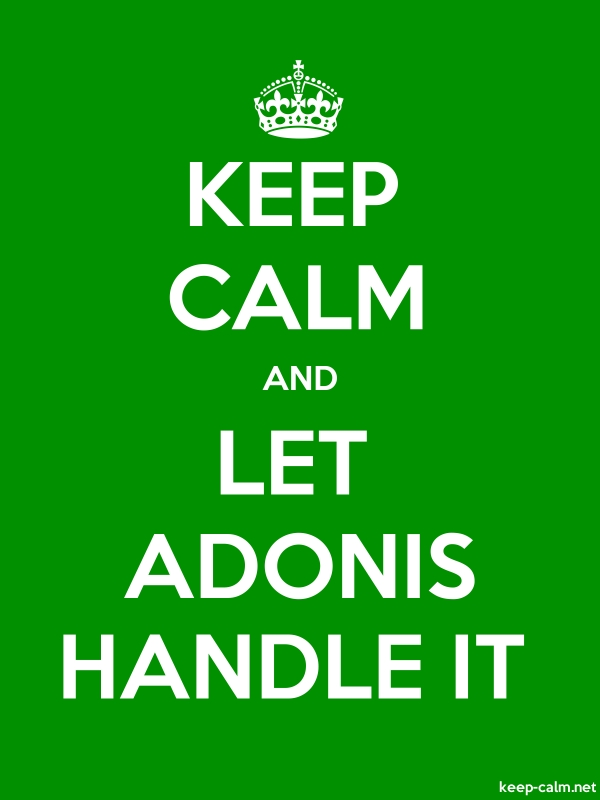 KEEP CALM AND LET ADONIS HANDLE IT - white/green - Default (600x800)