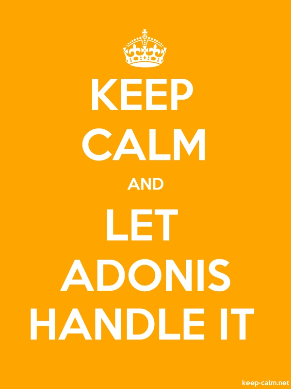 KEEP CALM AND LET ADONIS HANDLE IT - white/orange - Default (600x800)