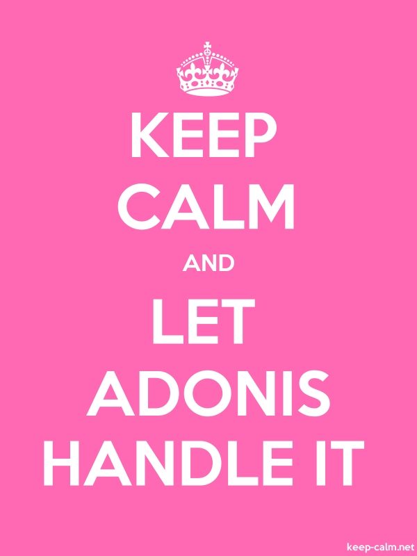 KEEP CALM AND LET ADONIS HANDLE IT - white/pink - Default (600x800)