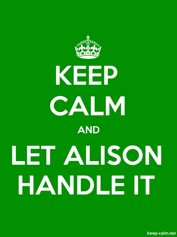 KEEP CALM AND LET ALISON HANDLE IT - white/green - Default (600x800)