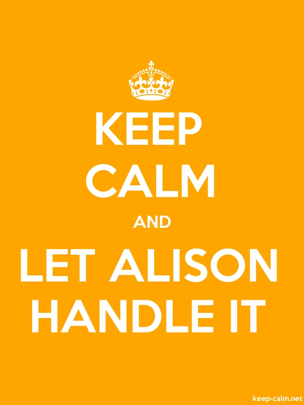 KEEP CALM AND LET ALISON HANDLE IT - white/orange - Default (600x800)