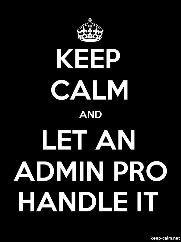 KEEP CALM AND LET AN ADMIN PRO HANDLE IT - white/black - Default (600x800)