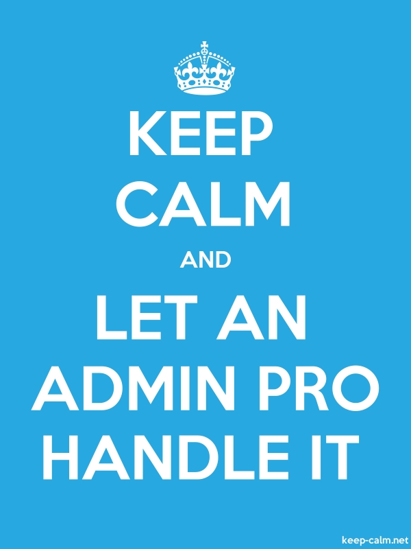 KEEP CALM AND LET AN ADMIN PRO HANDLE IT - white/blue - Default (600x800)