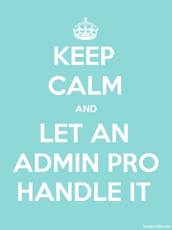 KEEP CALM AND LET AN ADMIN PRO HANDLE IT - white/lightblue - Default (600x800)