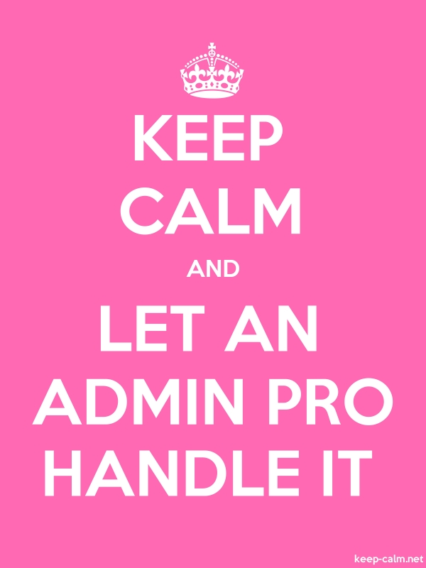 KEEP CALM AND LET AN ADMIN PRO HANDLE IT - white/pink - Default (600x800)