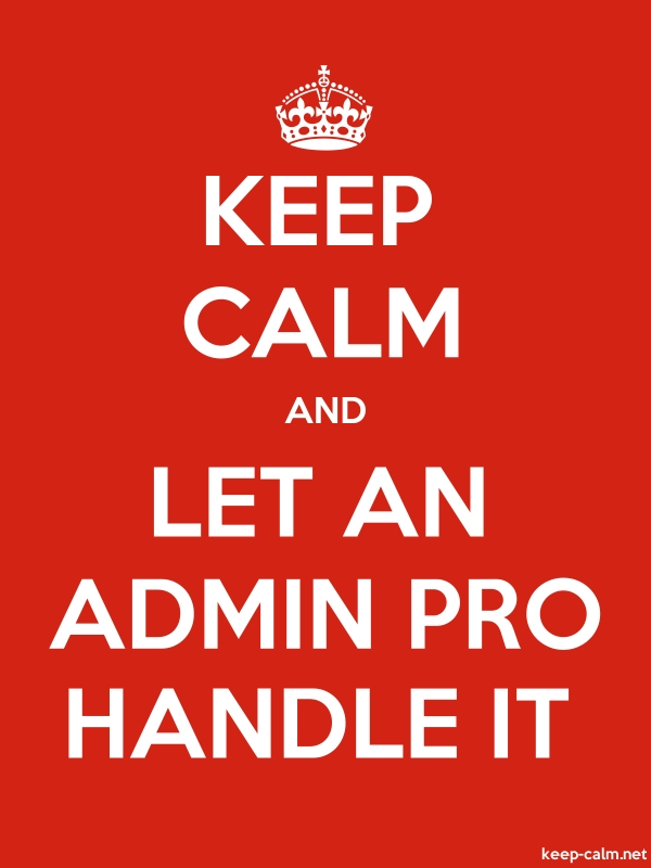 KEEP CALM AND LET AN ADMIN PRO HANDLE IT - white/red - Default (600x800)