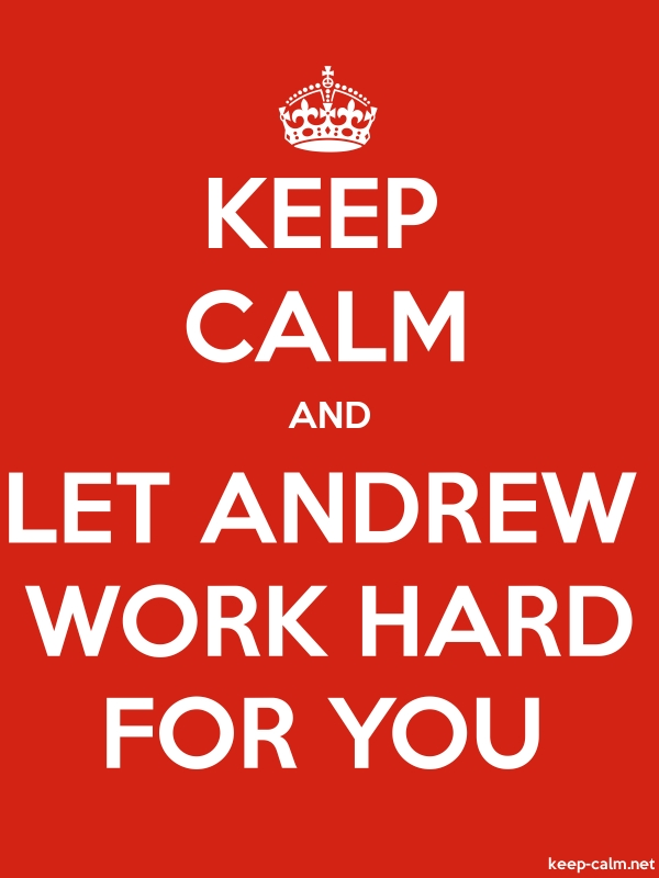 KEEP CALM AND LET ANDREW WORK HARD FOR YOU - white/red - Default (600x800)