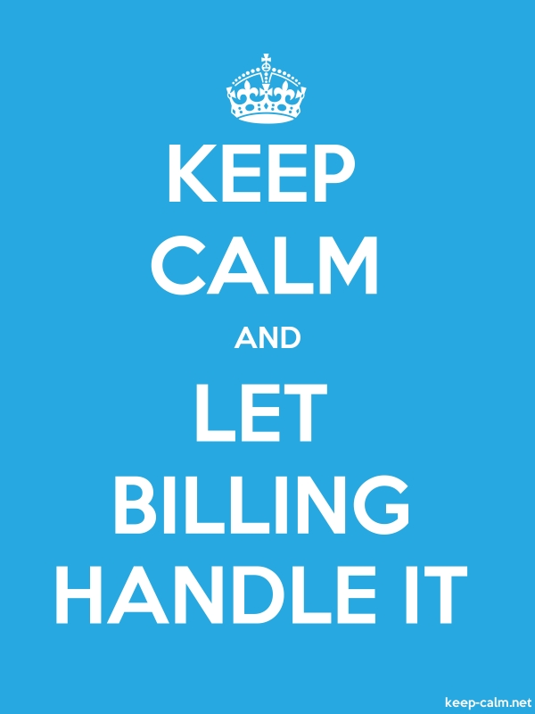 KEEP CALM AND LET BILLING HANDLE IT - white/blue - Default (600x800)