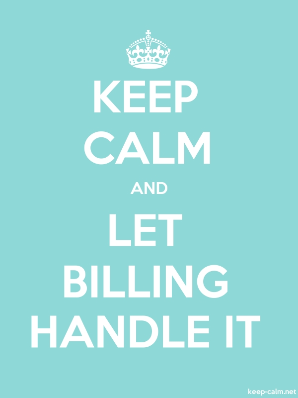 KEEP CALM AND LET BILLING HANDLE IT - white/lightblue - Default (600x800)