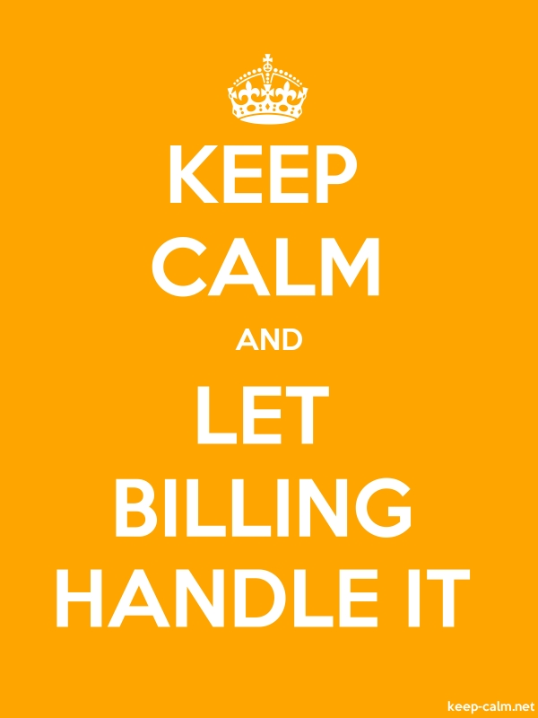 KEEP CALM AND LET BILLING HANDLE IT - white/orange - Default (600x800)