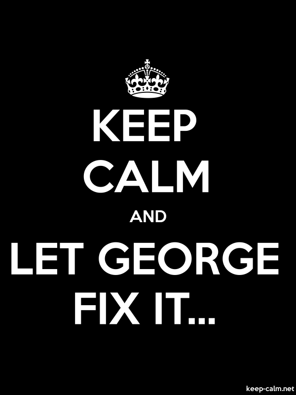 KEEP CALM AND LET GEORGE FIX IT... - white/black - Default (600x800)