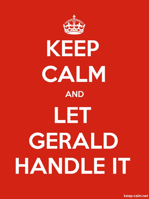 KEEP CALM AND LET GERALD HANDLE IT - white/red - Default (600x800)