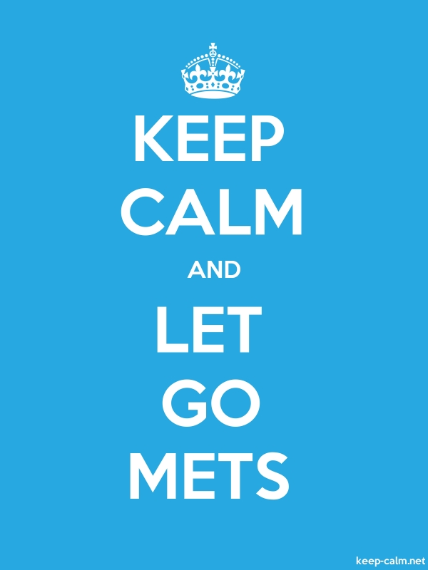 KEEP CALM AND LET GO METS - white/blue - Default (600x800)
