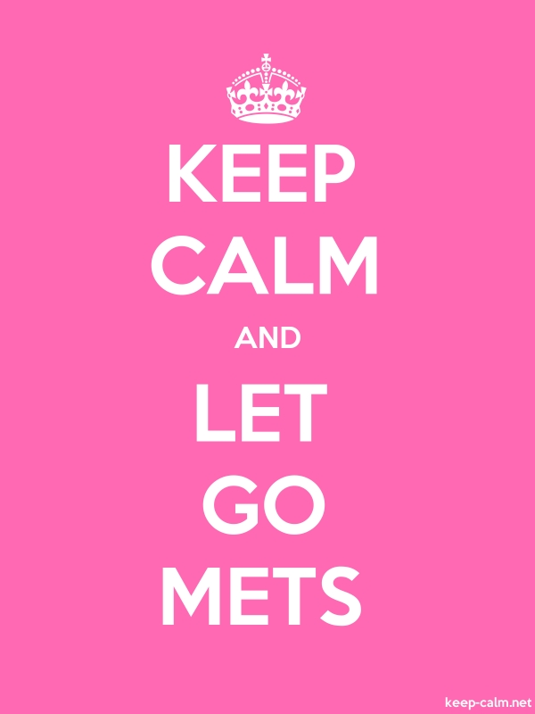 KEEP CALM AND LET GO METS - white/pink - Default (600x800)