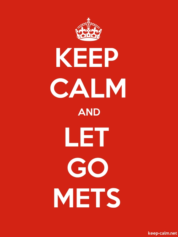 KEEP CALM AND LET GO METS - white/red - Default (600x800)