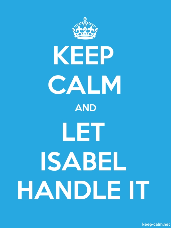 KEEP CALM AND LET ISABEL HANDLE IT - white/blue - Default (600x800)